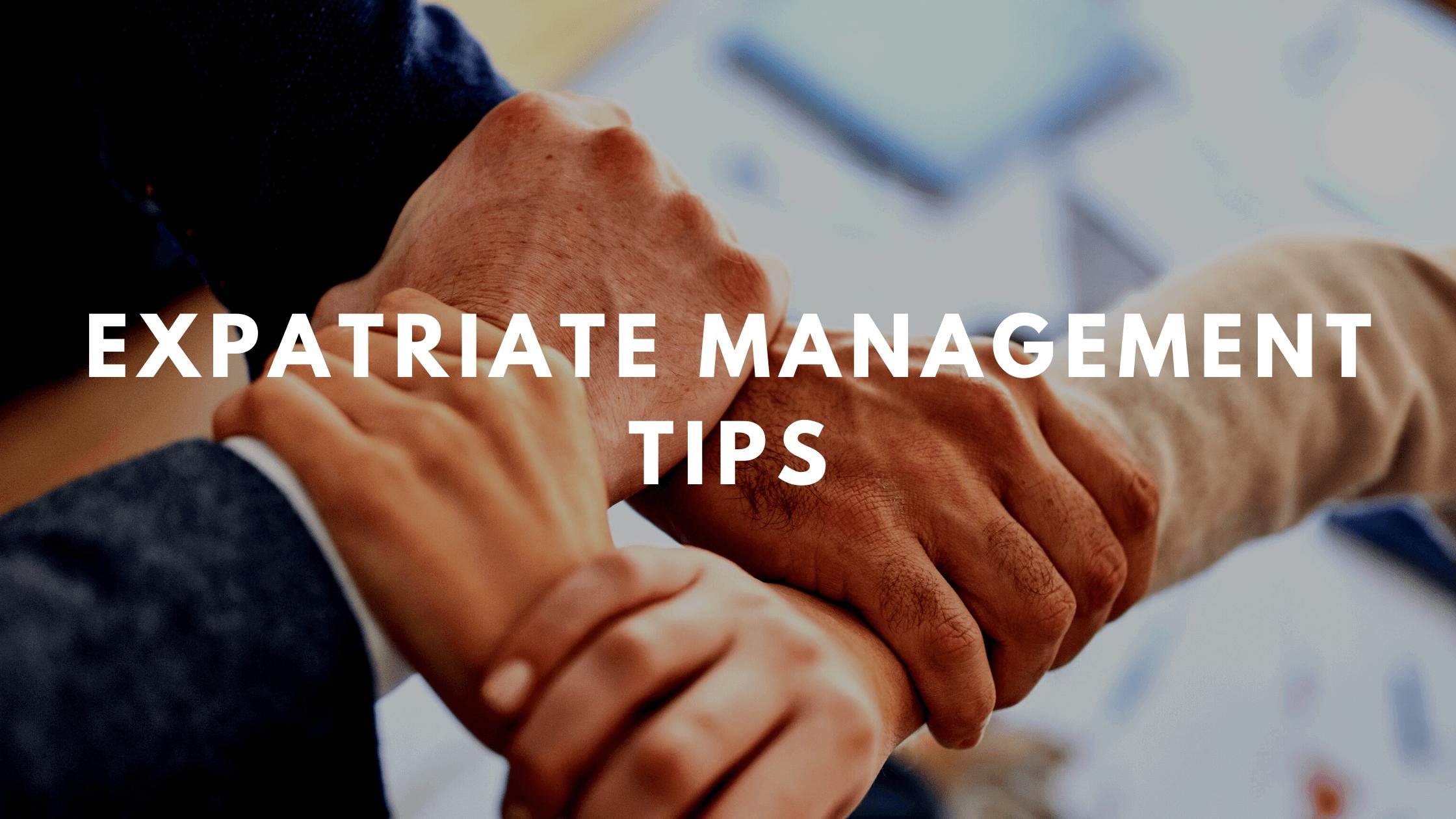 Expatriate Management Tips